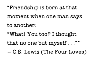 Friendship C. S. Lewis Quote